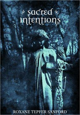 Sacred Intentions (Arrington Saga: prequel book 3)