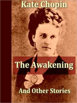 Two Classics of Kate Chopin - The Awakening, and Selected Short Stories