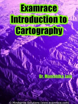 Examrace Introduction to Cartography