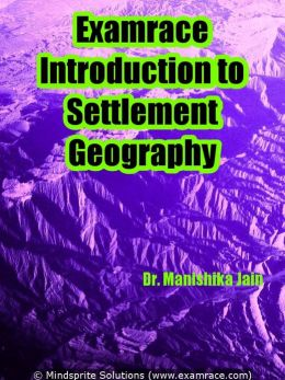 Examrace Introduction to Settlement Geography