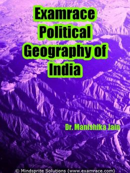Examrace Political Geography of India