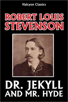 The Strange Case of Dr. Jekyll and Mr. Hyde by Robert Louis Stevenson (Unabridged Edition)
