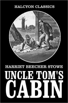 Uncle Tom's Cabin & The Key to Uncle Tom's Cabin by Harriet Beecher Stowe