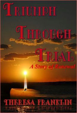 Triumph Through Trial