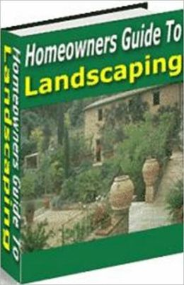 eBook about Homeowners Guide To Landscaping - Organize and developing your yard for maximum use and pleasure..