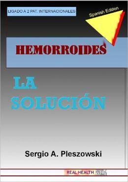 HEMORROIDES LA SOLUCION (ISBN 978-987-05-7898-7) (Spanish Edition)