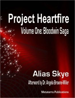 Project heartfire (Vol. One: Bloodwin Saga)