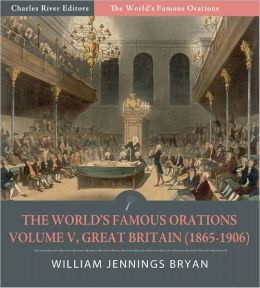 The World's Famous Orations: Volume V, Great Britain (1865-1906) (Illustrated)