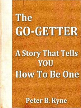 The Go-Getter, A Story That Tells You How To Be One