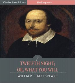 The Twelfth Night; Or, What You Will (Illustrated)