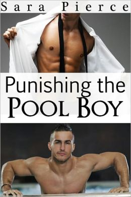 Punishing the Pool Boy