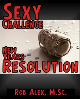 Sexy Challenge - New Years Resolution