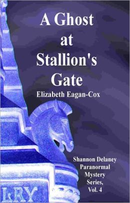 A Ghost at Stallion's Gate:Shannon Delaney Series, Vol.4