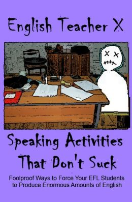 Speaking Activities That Don't Suck