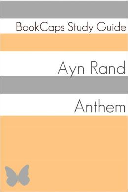Anthem (A BookCaps Study Guide)