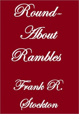 ROUND-ABOUT RAMBLES