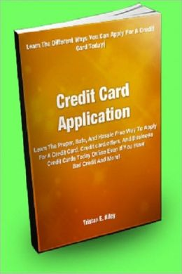 Credit Card Application Learn The Proper Safe And