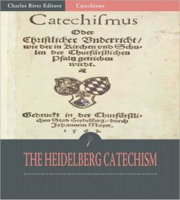 The Heidelberg Catechism (Illustrated)