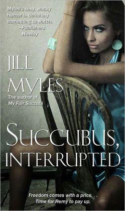 Succubus, Interrupted