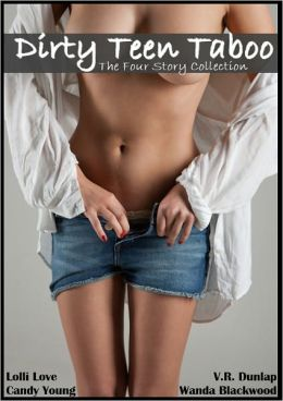 Dirty Teen Taboo - The Four Story Collection (Yes Professor, Daddy Catches His Little Slut, Professor Teaches Her a HARD Lesson, Daddy Takes His Stepdaughter Over His Knees)