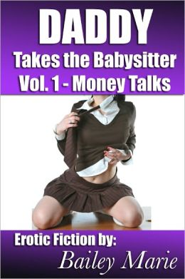 Daddy Takes the Babysitter: Money Talks