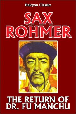 The Return of Dr. Fu Manchu by Sax Rohmer