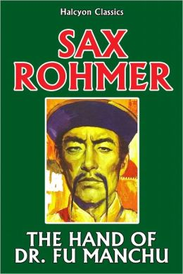 The Hand of Dr. Fu Manchu by Sax Rohmer