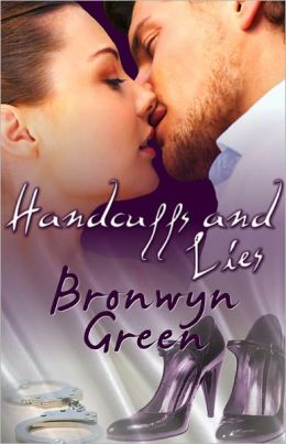 Handcuffs and Lies (Contemporary Erotic Romance, Handcuffs and Lace Line)
