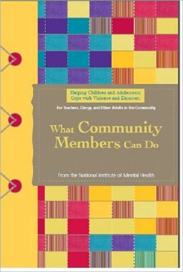 Helping Children and Adolescents Cope with Violence and Disasters: What Community Members Can Do