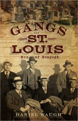 Gangs of St. Louis: Men of Respect