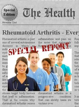 Rheumatoid Arthritis - Everything You Need to Know About Rheumatoid Arthritis