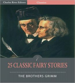 25 Classic Fairy Stories (Illustrated)