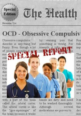 OCD - OBSESSIVE COMPULSIVE DISORDER - Everything You Need to Know about Obsessive Compulsive Disorder