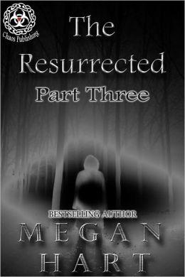 The Resurrected -- Part Three