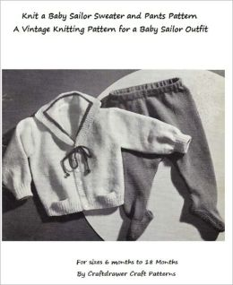 Knit a Baby Sailor Outfit - Vintage Knitting Pattern for Baby Sailor Cardigan and Leggings