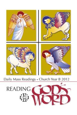 Reading God's Word 2011-2012 - Daily Mass Readings for Year B
