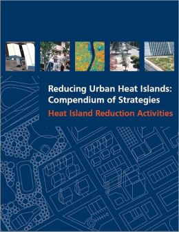 Reducing Urban Heat Islands: Compendium of Strategies