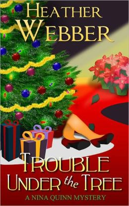 Trouble Under the Tree (Nina Quinn Series # 6)