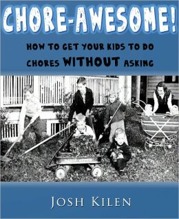 Chore-Awesome! How to get your kids to do chores without asking