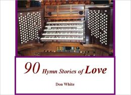 90 Hymn Stories of Love