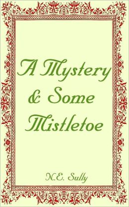 A Mystery & Some Mistletoe