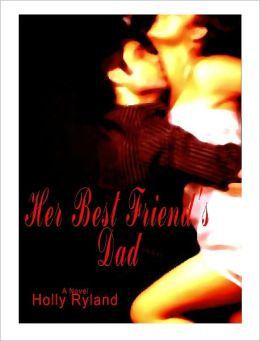 Her Best Friend's Dad (an erotic novel)