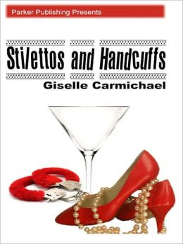 Stilettos and Handcuffs