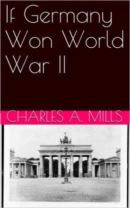 If Germany Won World War II
