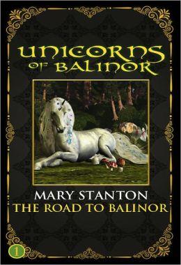 Unicorns of Balinor: The Road to Balinor (Book One)