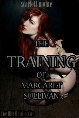 The Training of Margaret Sullivan (The BDSM Collective)
