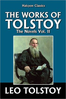 The Works of Leo Tolstoy: The Novels Vol. II