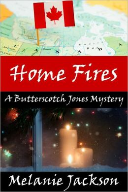 Home Fires (A Butterscotch Jones Mystery Book 4)