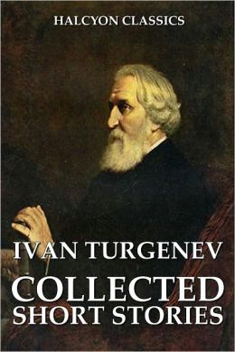 The Collected Short Stories of Ivan Turgenev