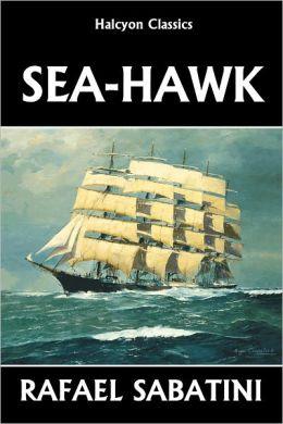 The Sea Hawk by Rafael Sabatini